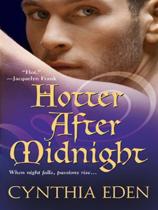 Hotter After Midnight By: Cynthia Eden