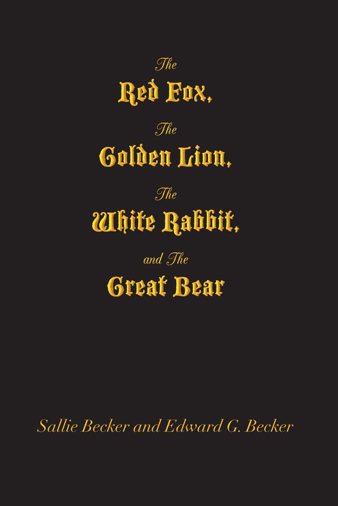 The Red Fox, The Golden Lion, The White Rabbit, and The Great Bear