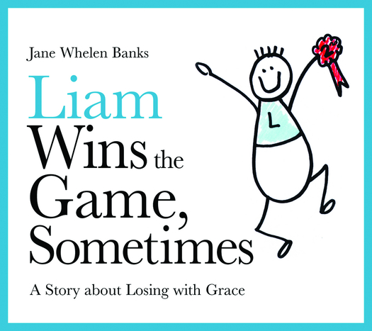 Liam Wins the Game,  Sometimes A Story about Losing with Grace