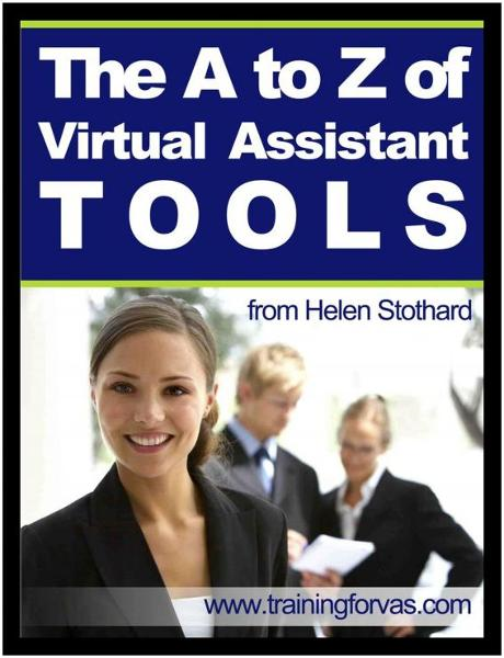The A to Z of Virtual Assistant Tools By: Helen Stothard