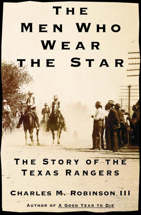 The Men Who Wear the Star By: Charles M. Robinson, III