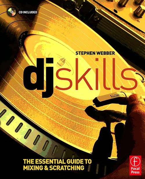 DJ Skills The essential guide to Mixing and Scratching