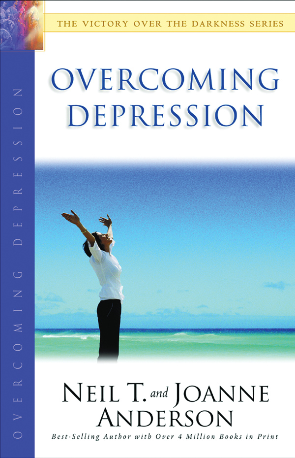 Overcoming Depression: The Victory Over the Darkness Series By: Joanne Anderson,Neil T. Anderson