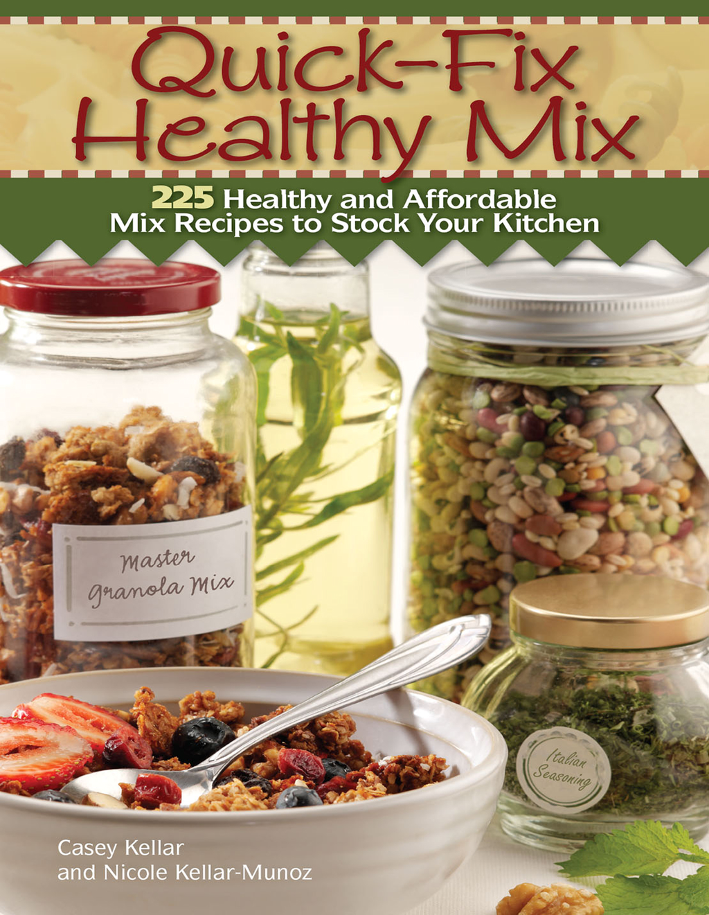 Quick Fix Healthy Mix 225 healthy and affordable mix recipes to stock your kitchen