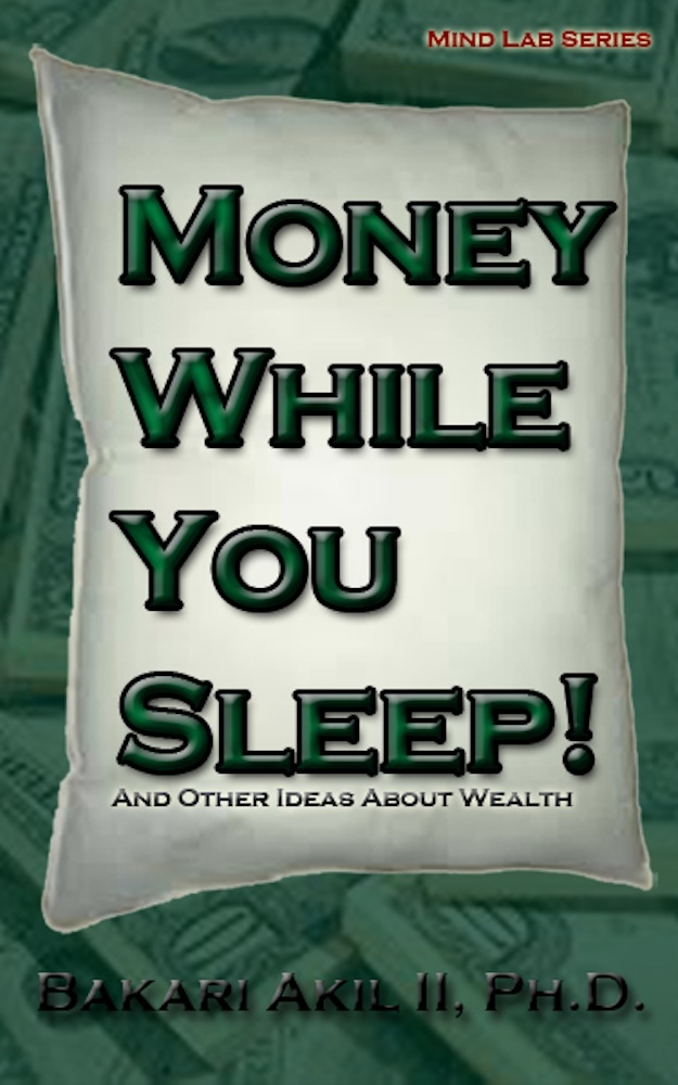 Money while you sleep!: and other ideas about wealth