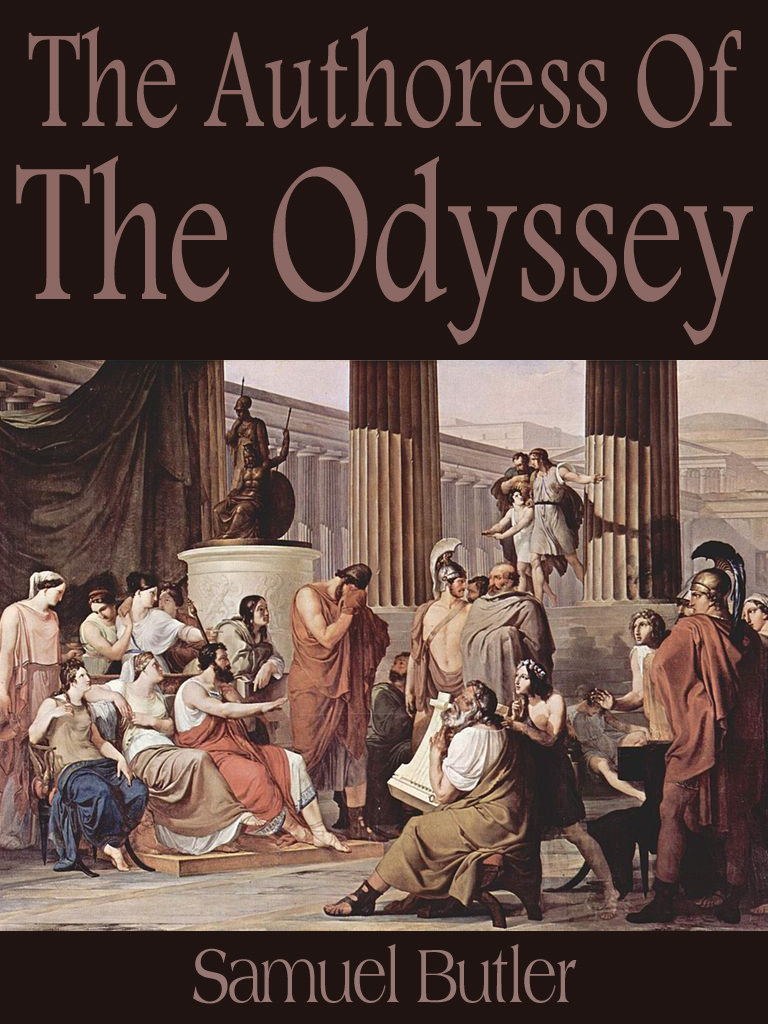 The Authoress of the Odyssey By: Samuel Butler