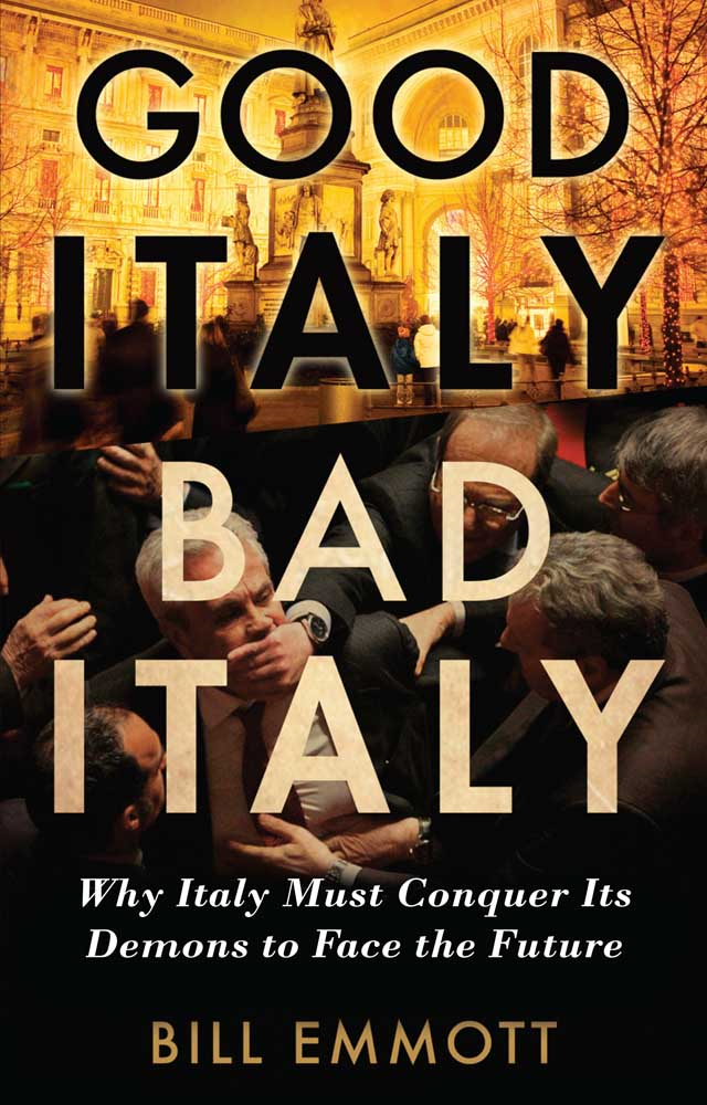 Good Italy, Bad Italy By: Bill Emmott