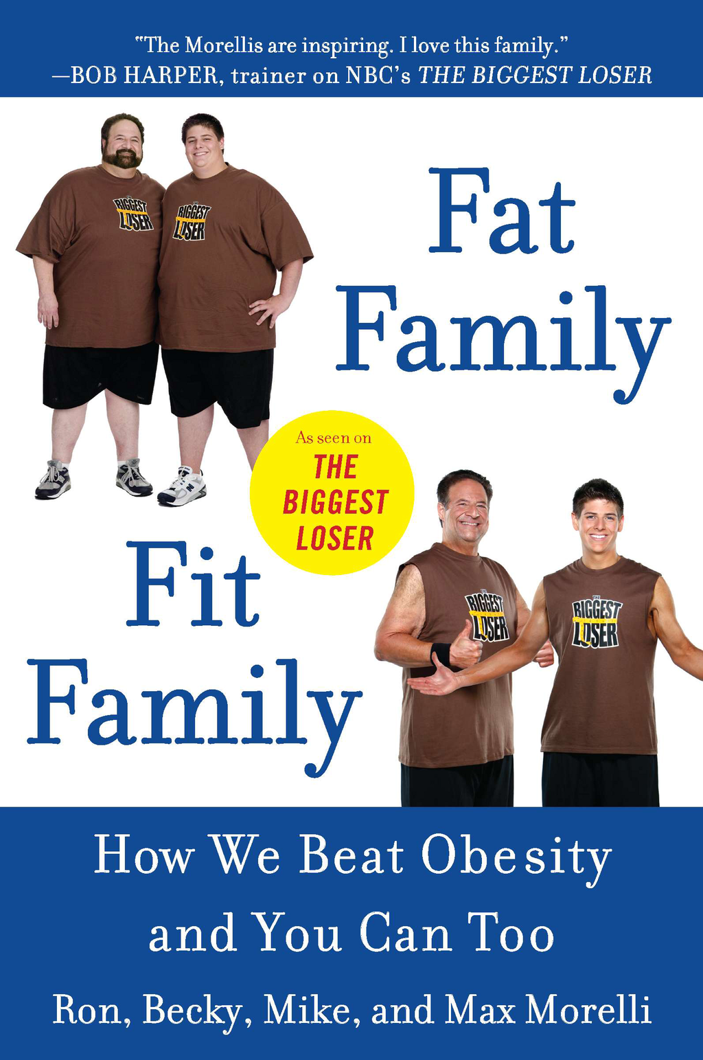 Fat Family/Fit Family: How We Beat Obesity and You Can Too By: Becky Morelli,Ron Morelli
