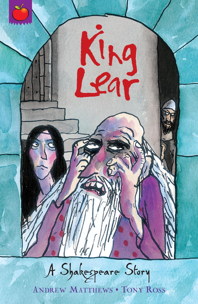 Shakespeare Shorts: King Lear By: Andrew Matthews,Tony Ross