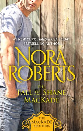 The Fall of Shane MacKade By: Nora Roberts