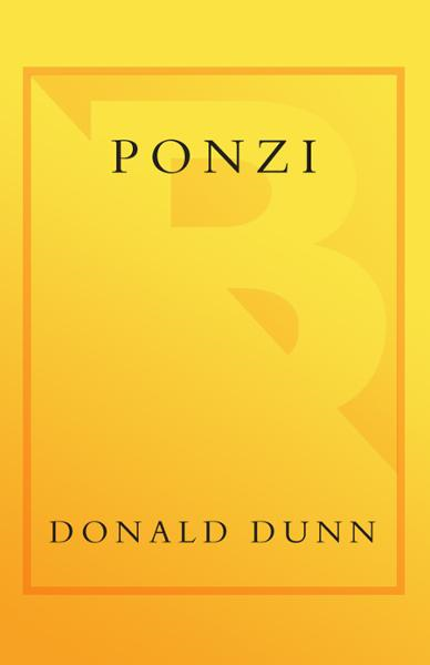 Ponzi By: Donald Dunn