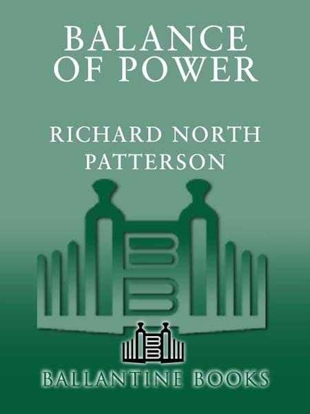 Balance of Power By: Richard North Patterson