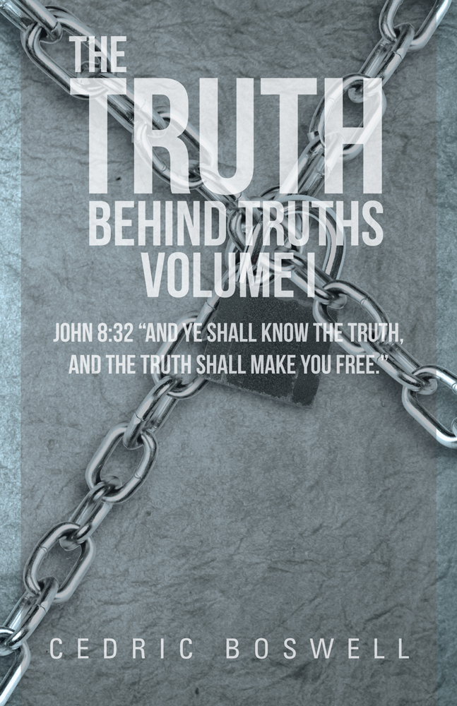 The Truth Behind Truths Volume I