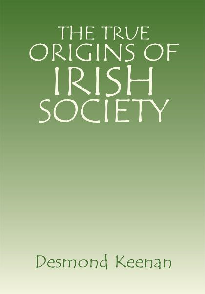The True Origins of Irish Society