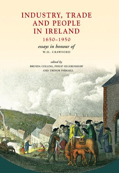 download Industry, Trade and People in Ireland, 1650-1950: Essays in honour of W.H. Crawford book