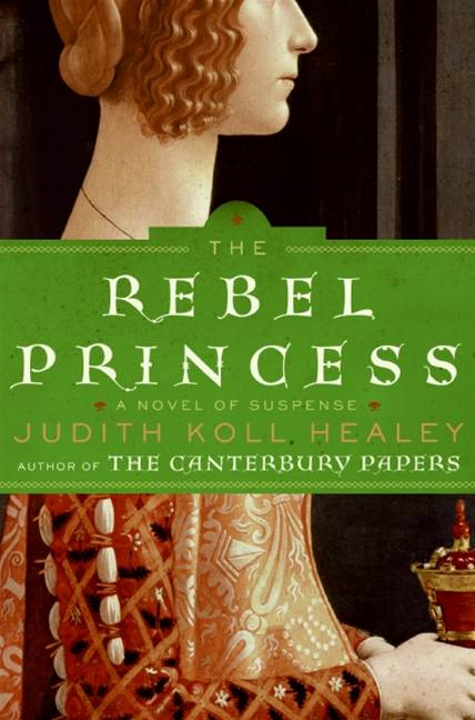 The Rebel Princess By: Judith Koll Healey