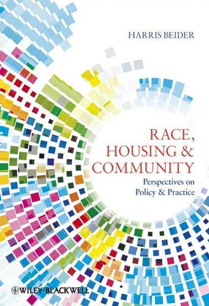 Race, Housing and Community By: Harris Beider