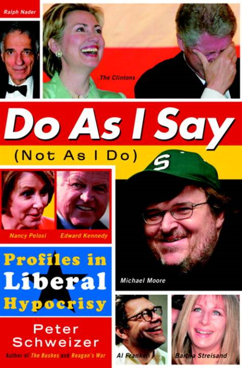 Do As I Say (Not As I Do) By: Peter Schweizer
