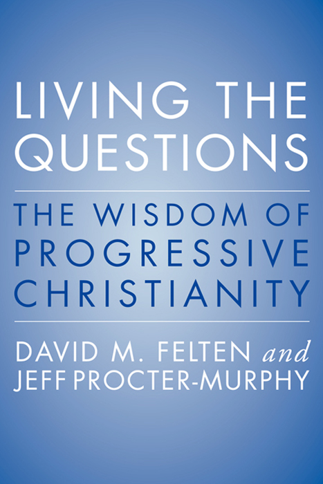 Living the Questions By: David Felten,Jeff Procter-Murphy
