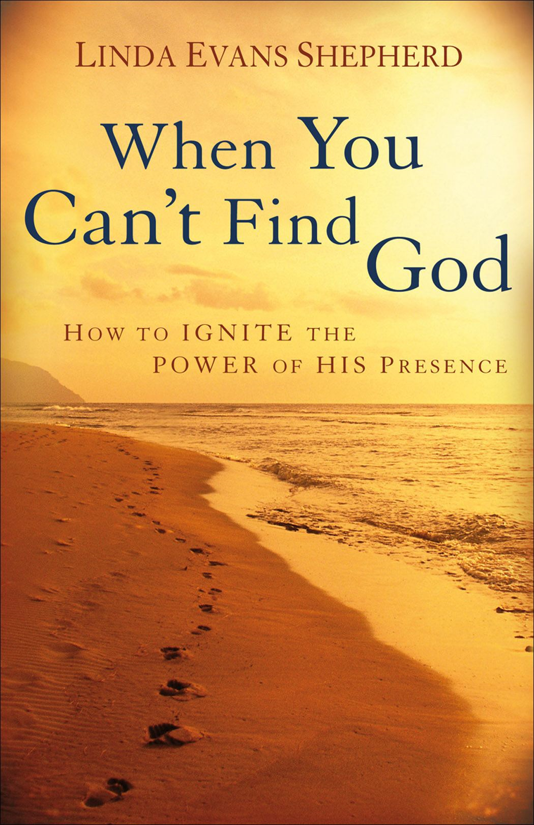 When You Can't Find God By: Linda Evans Shepherd