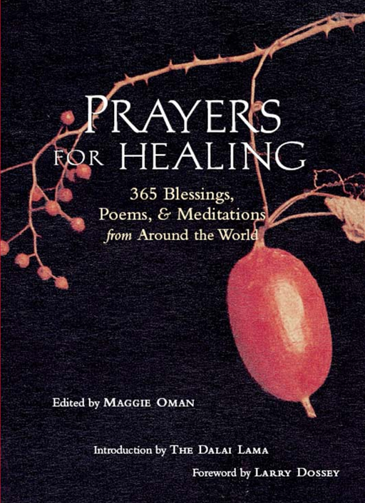 Prayers for Healing: 365 Blessings Poems & Meditations from Around the World By: Maggie Oman Shannon