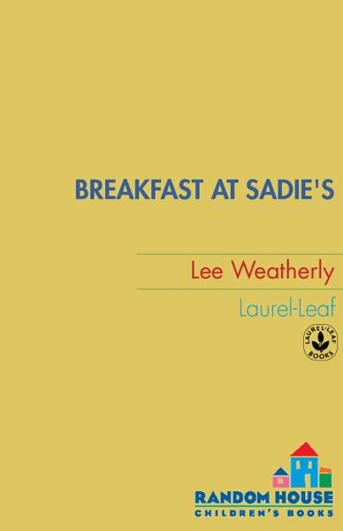 Breakfast at Sadie's By: Lee Weatherly