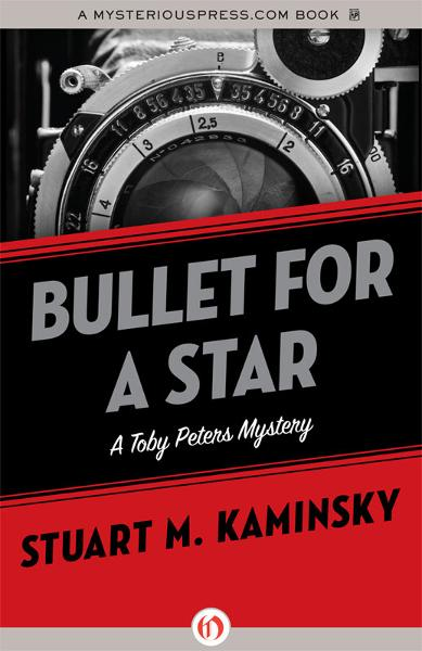 Bullet for a Star By: Stuart M. Kaminsky