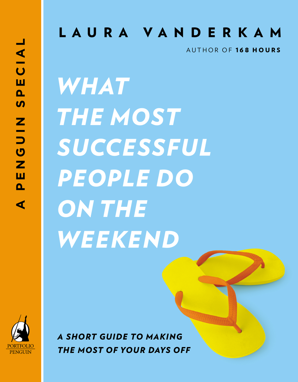 What the Most Successful People Do on the Weekend By: Laura Vanderkam