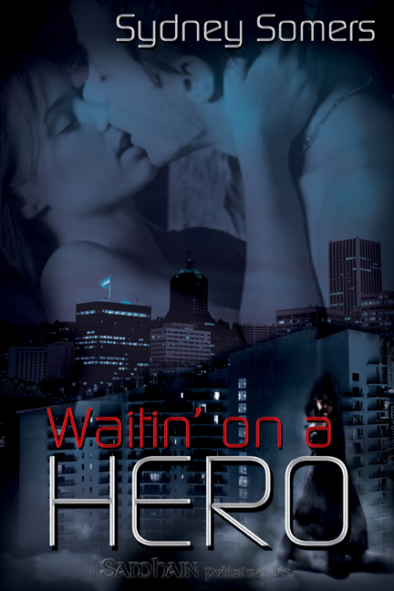 Waitin' on a Hero By: Sydney Somers