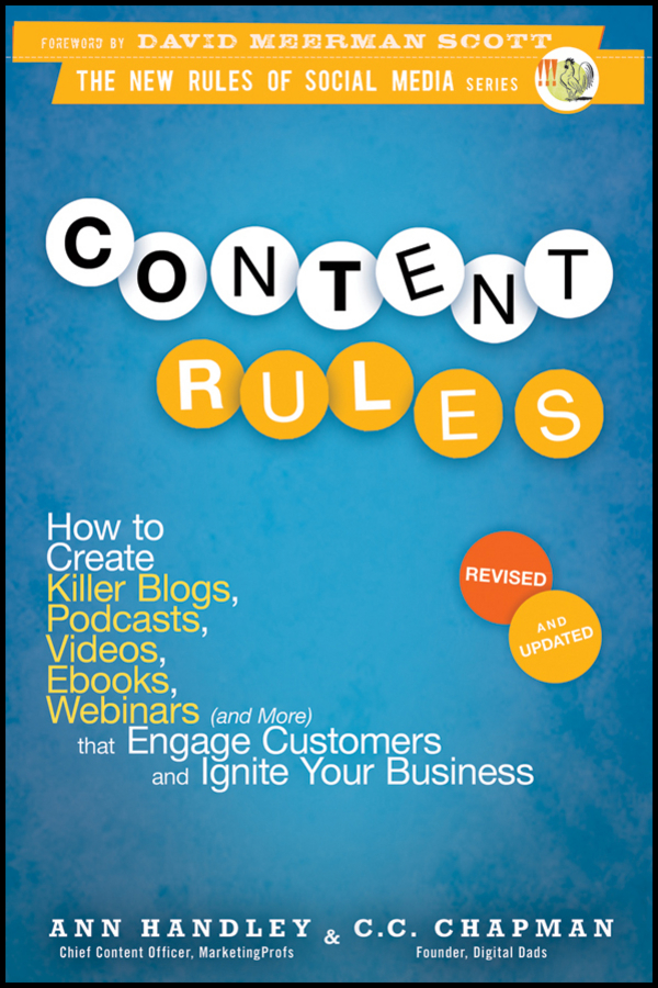 Content Rules By: Ann Handley,C.C. Chapman