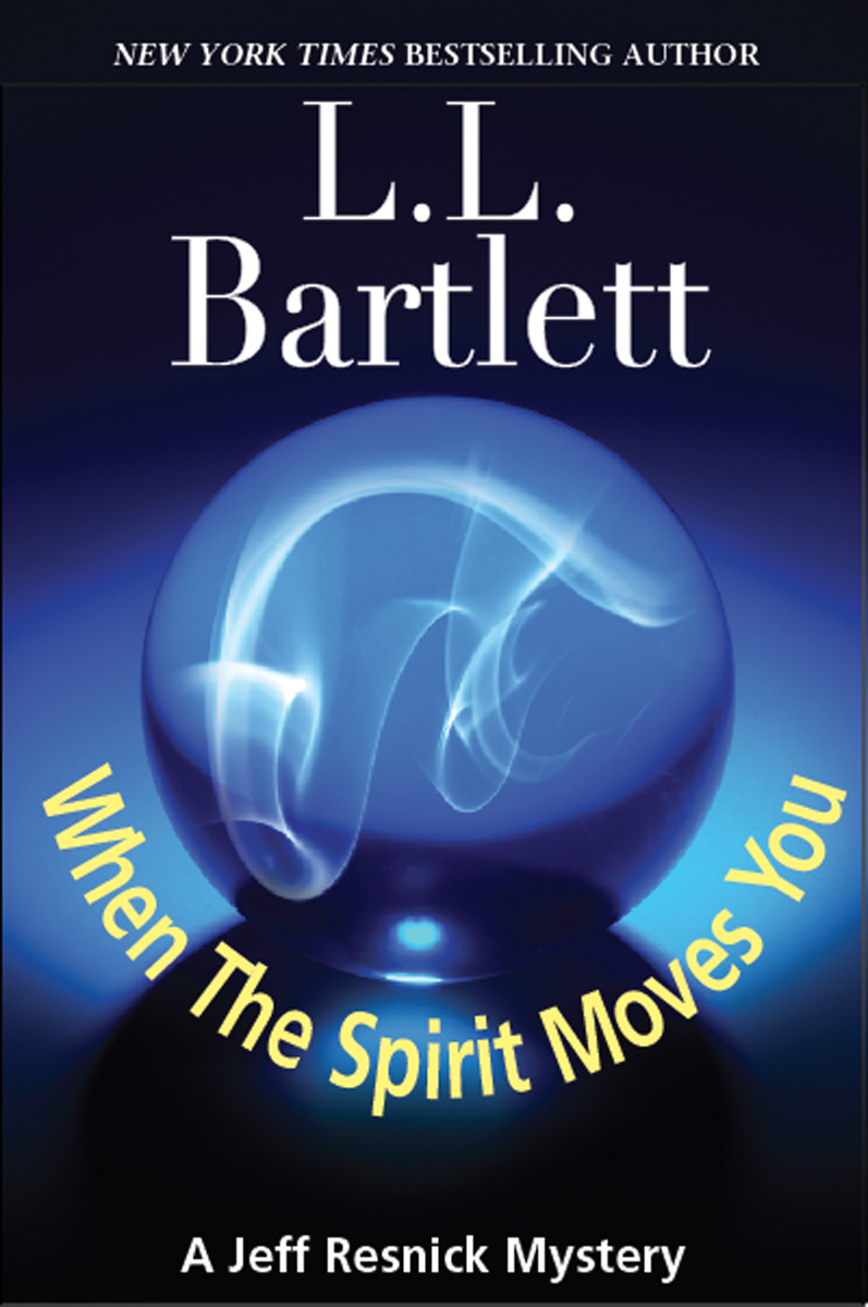When The Spirit Moves You By: L.L. Bartlett