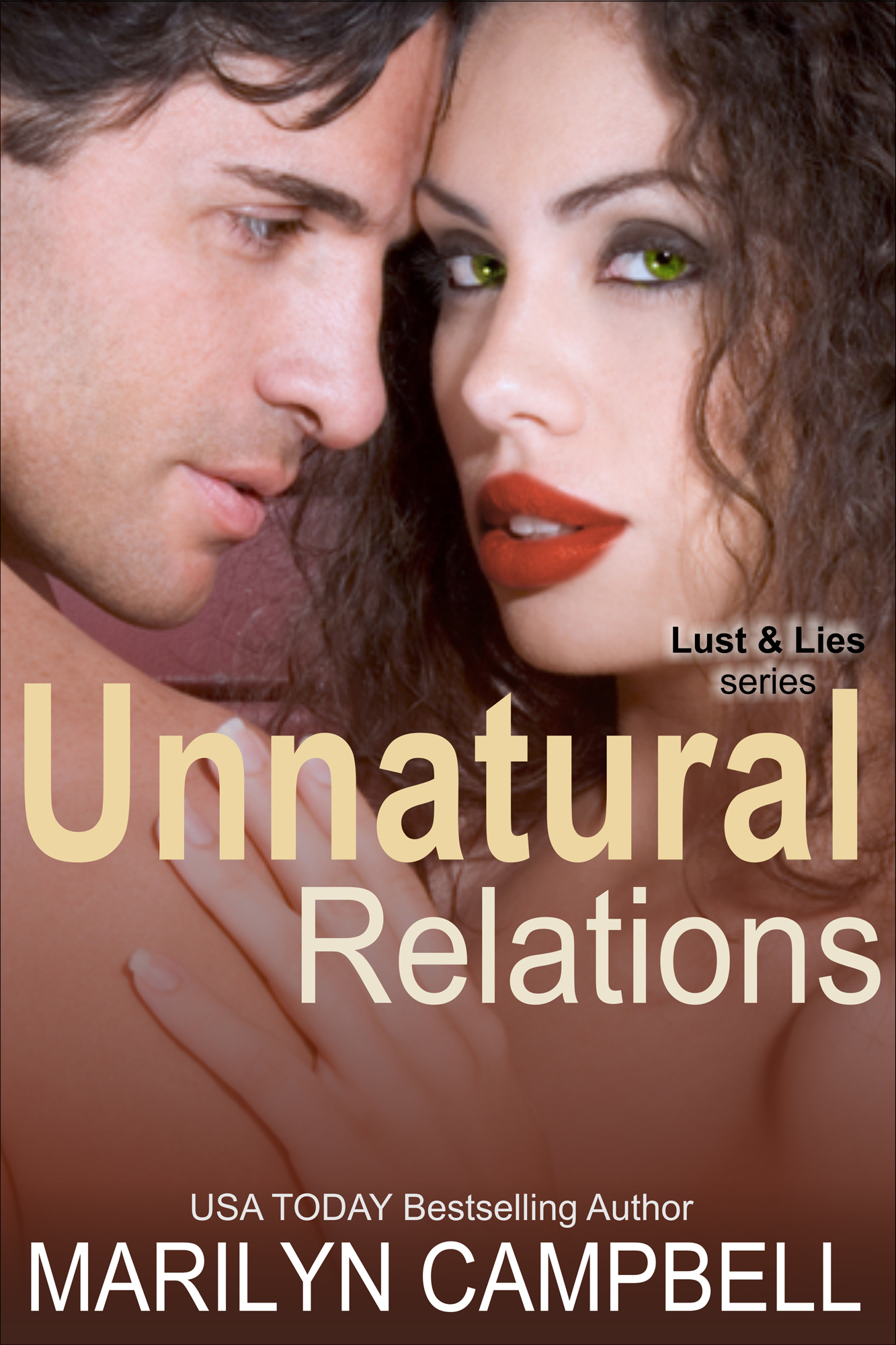 Unnatural Relations (Lust and Lies Series, Book 1) By: Marilyn Campbell