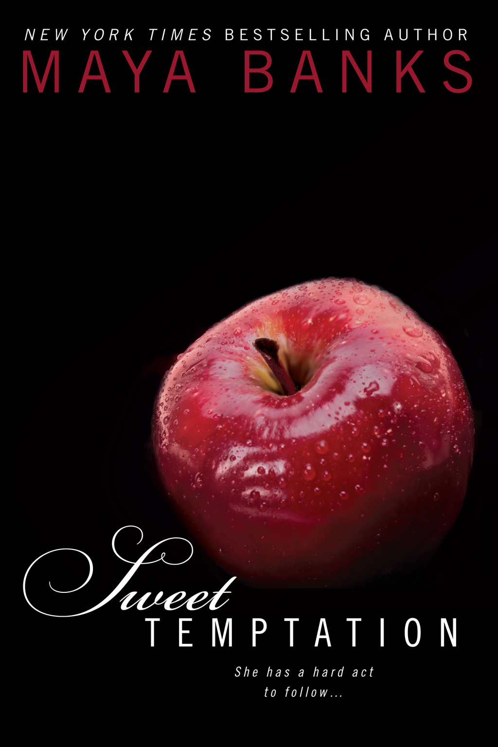 Sweet Temptation By: Maya Banks