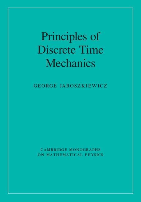 Principles of Discrete Time Mechanics