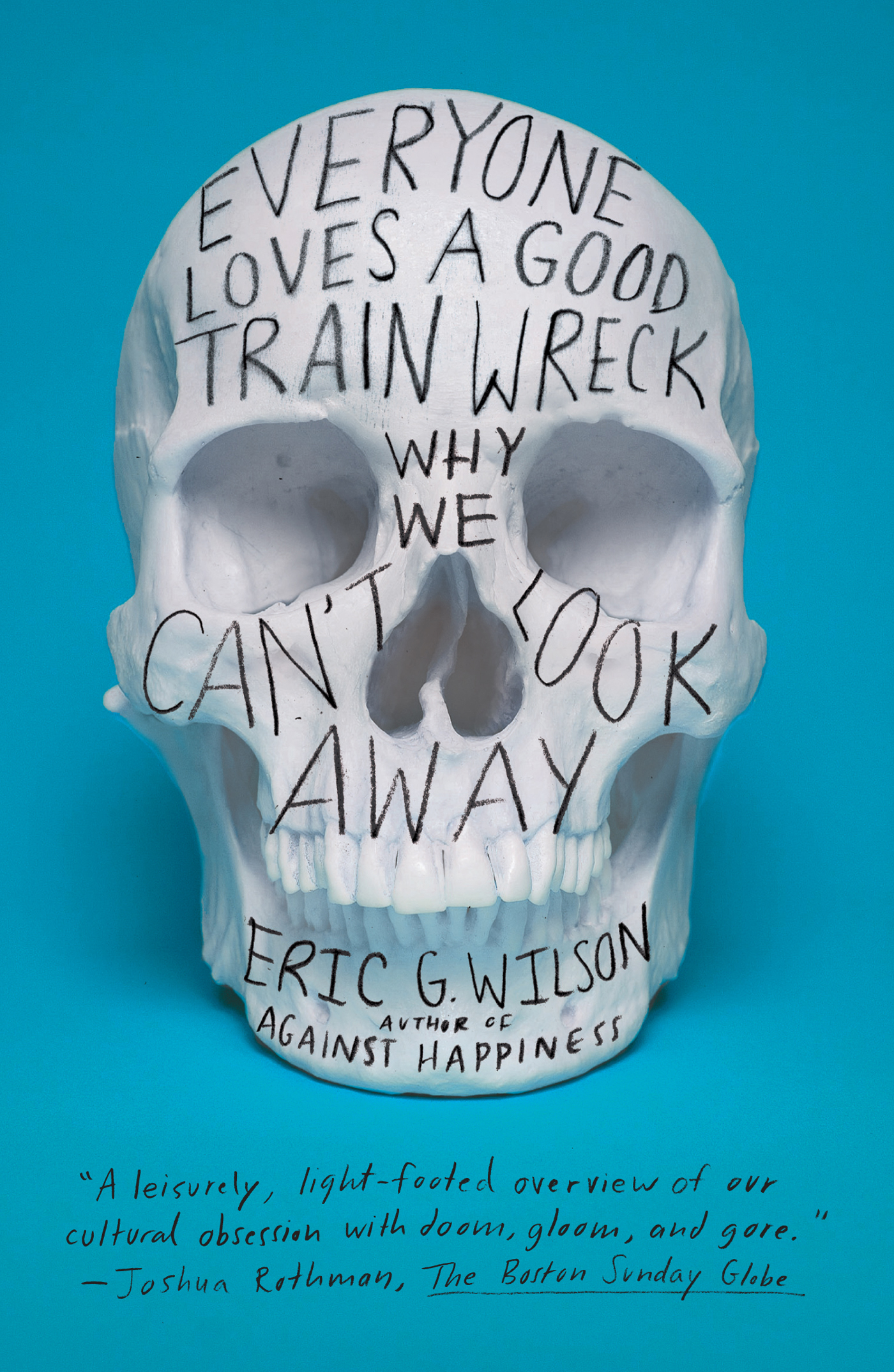 Everyone Loves a Good Train Wreck By: Eric G. Wilson