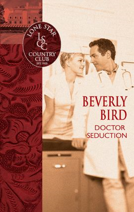 Doctor Seduction By: Beverly Bird