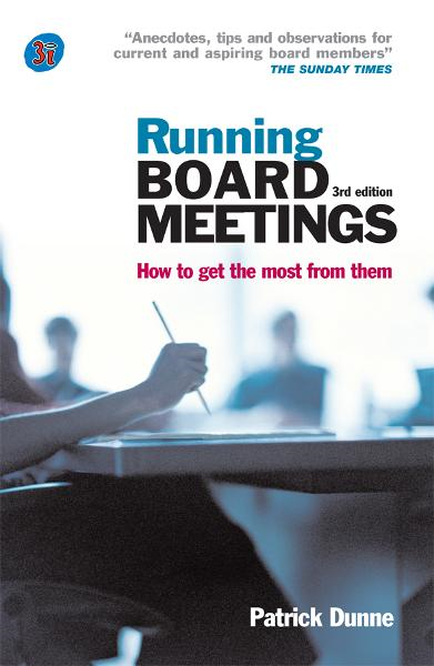 Running Board Meetings: How to Get the Most from Them By: Dunne, Patrick