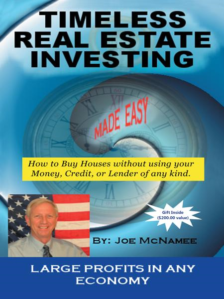 Timeless Real Estate Investing By: Joe McNamee