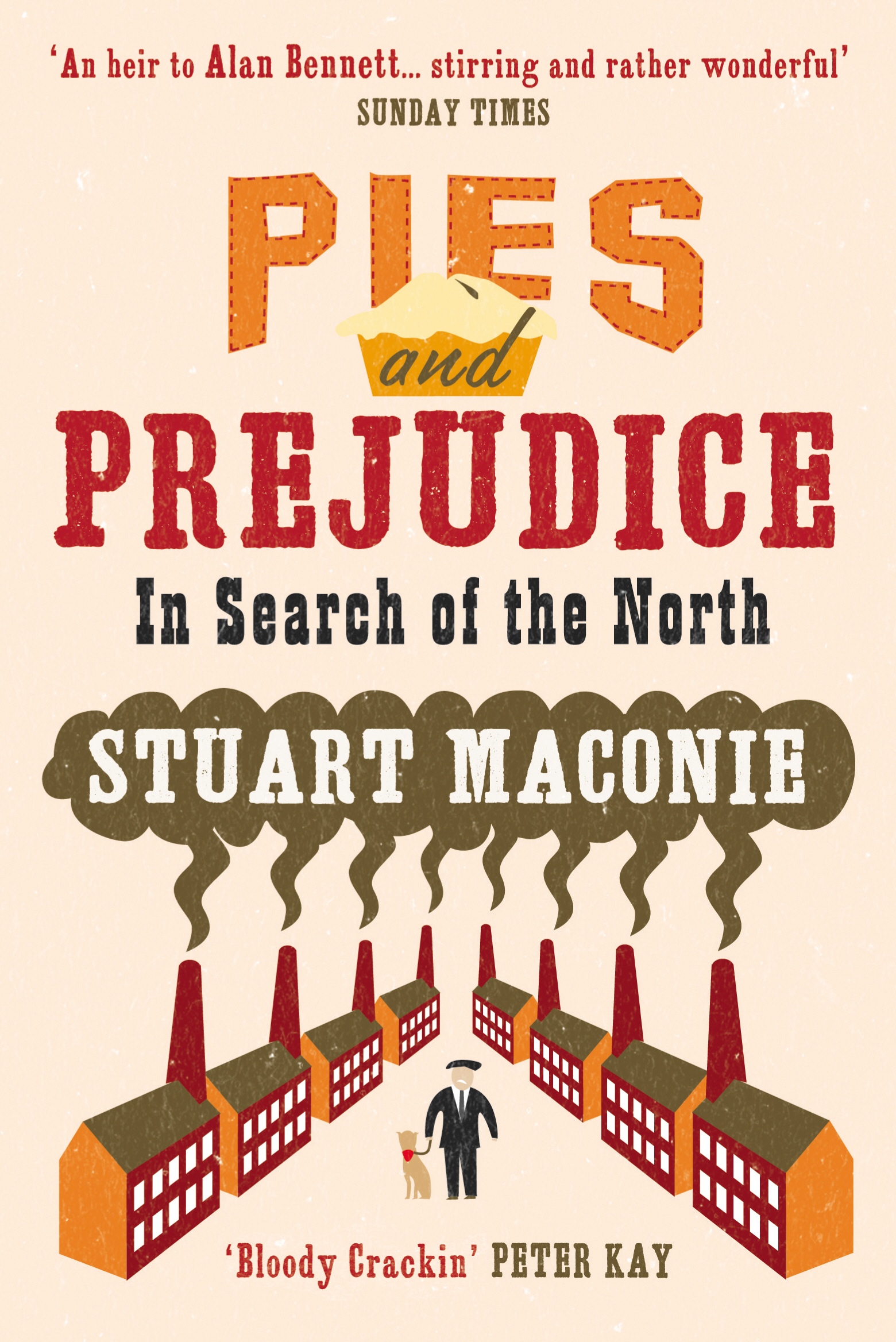 Pies and Prejudice In search of the North