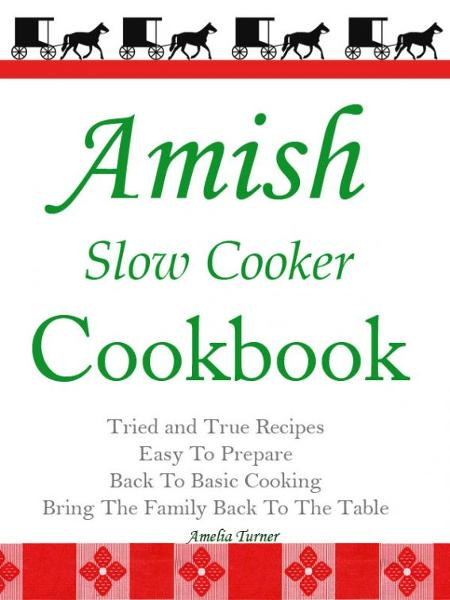 Amish Slow Cooker Cookbook