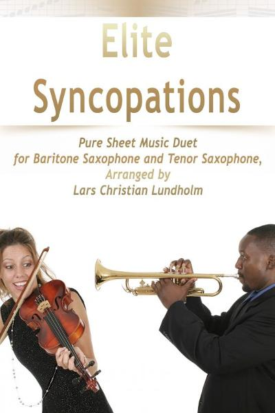 Elite Syncopations Pure Sheet Music Duet for Baritone Saxophone and Tenor Saxophone, Arranged by Lar
