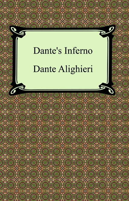 Dante's Inferno (The Divine Comedy, Volume 1, Hell) By: Dante Alighieri