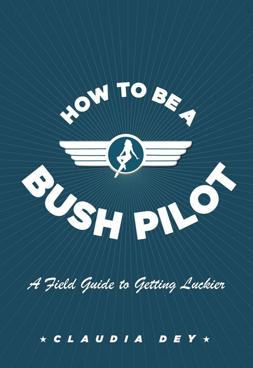 How To Be A Bush Pilot