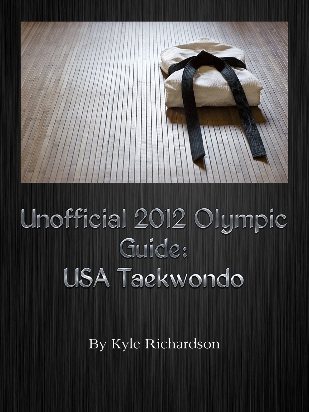 Unofficial 2012 Olympic Guides: USA Taekwondo