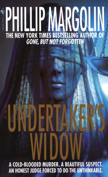 The Undertaker's Widow By: Phillip Margolin