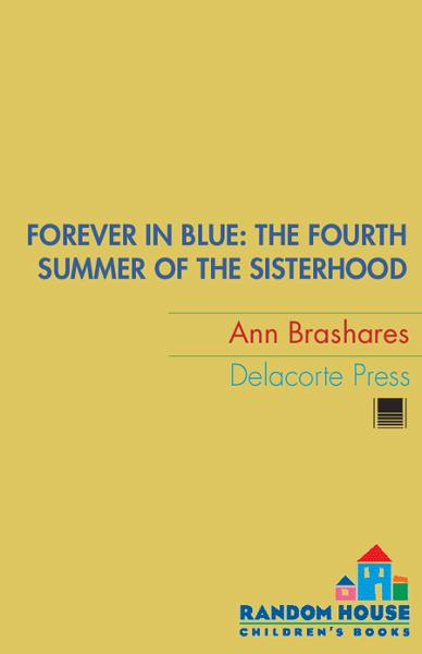 Forever in Blue: The Fourth Summer of the Sisterhood By: Ann Brashares