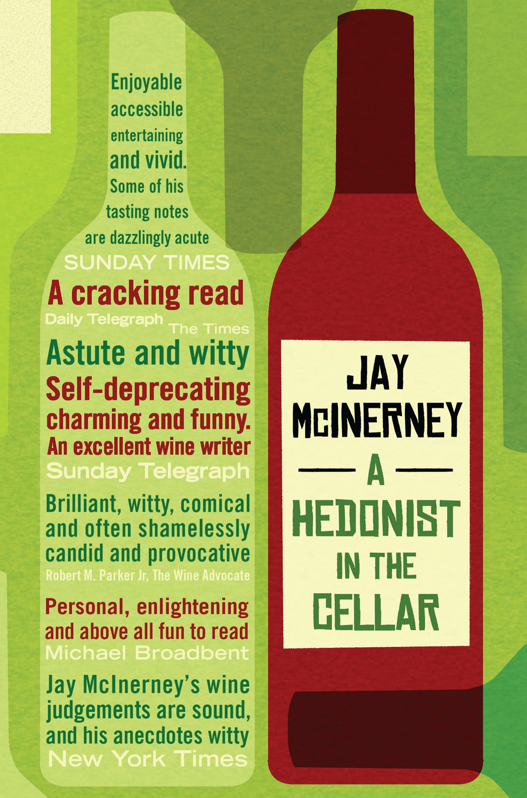 A Hedonist in the Cellar Adventures in Wine