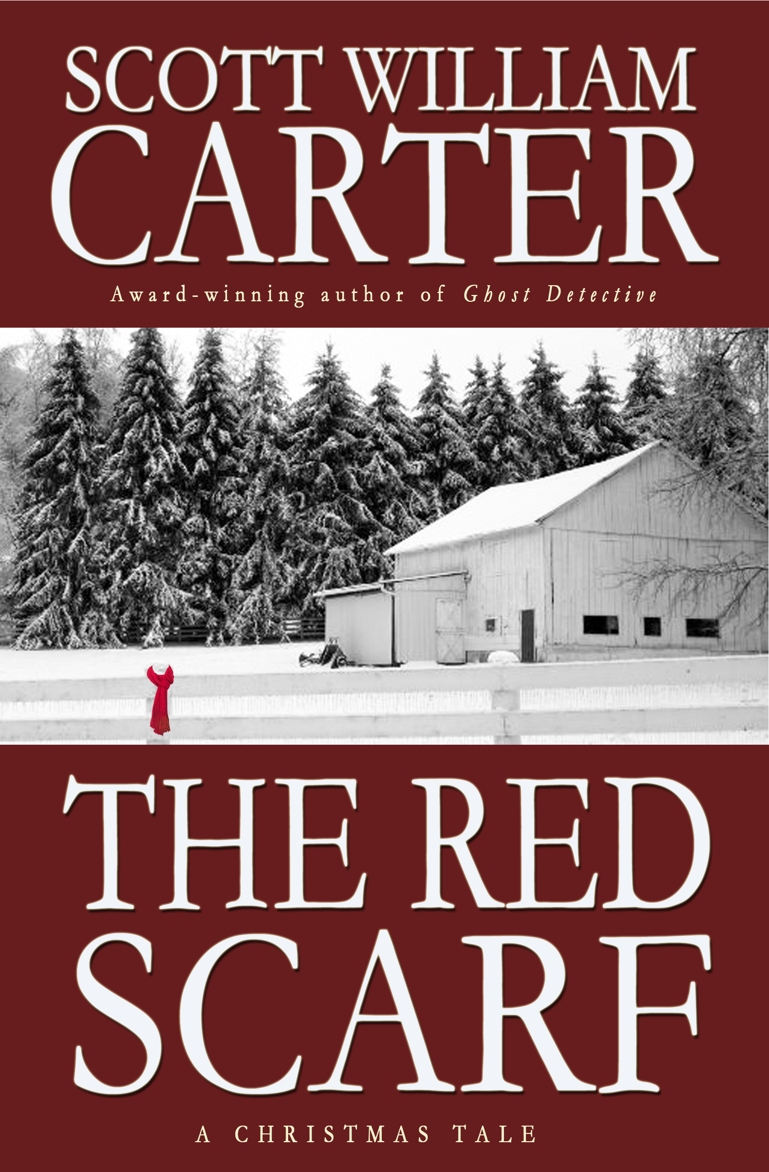 The Red Scarf: A Tale of Christmas Magic By: Scott William Carter