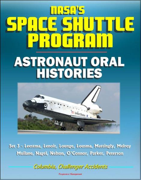 NASA's Space Shuttle Program: Astronaut Oral Histories (Set 3) - Leestma, Lenoir, Lounge, Lousma, Ma