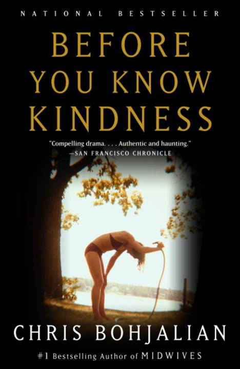 Before You Know Kindness By: Chris Bohjalian